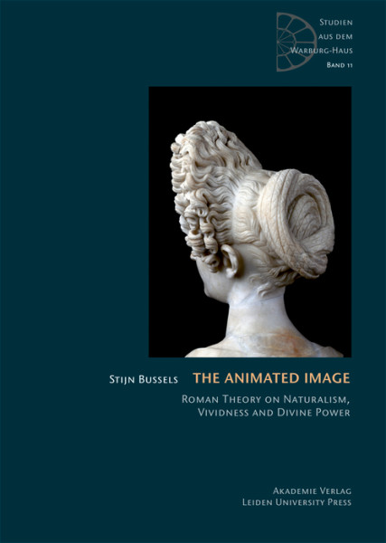 The Animated Image. Roman Theory on Naturalism, Vividness and Divine Power