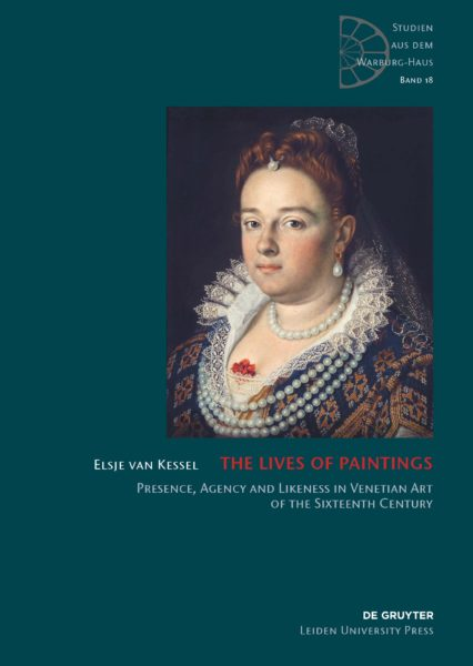 The Lives of Paintings. Presence, Agency and Likeness in Venetian Art of the Sixteenth Century