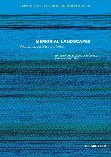 Memorial Landscapes. World Images East and West